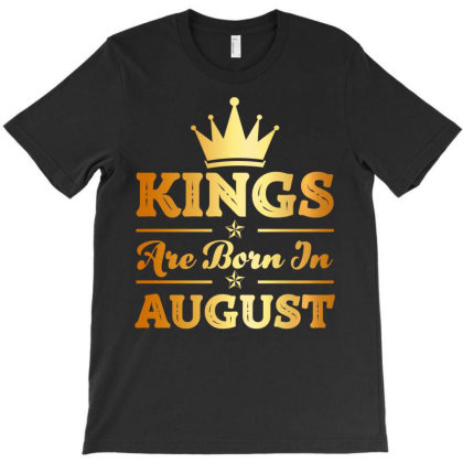 Kings Are Born In August T-shirt Designed By Badaudesign