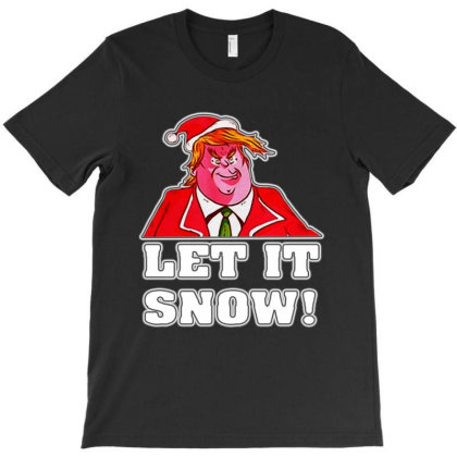 Let It Snow Trump Santa T-shirt Designed By Feelgood Tees