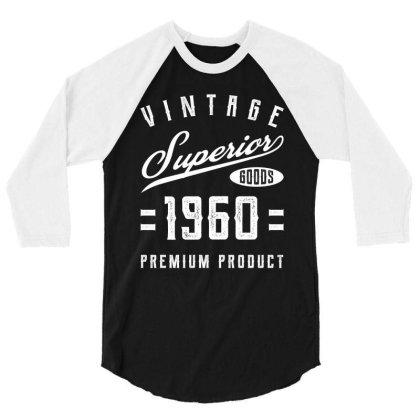60th Birthday Gifts Vintage Premium 1960 3/4 Sleeve Shirt Designed By Diogo Calheiros