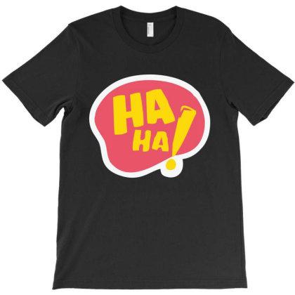 Haha! T-shirt Designed By H4ikal