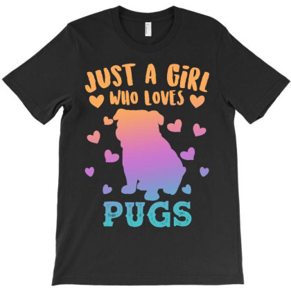 Just A Girl Who Loves Pugs T-shirt Designed By Badaudesign