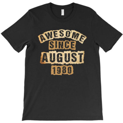 Awesome Since August 1980 T-shirt Designed By Sengul