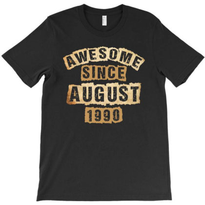 Awesome Since August 1990 T-shirt Designed By Sengul