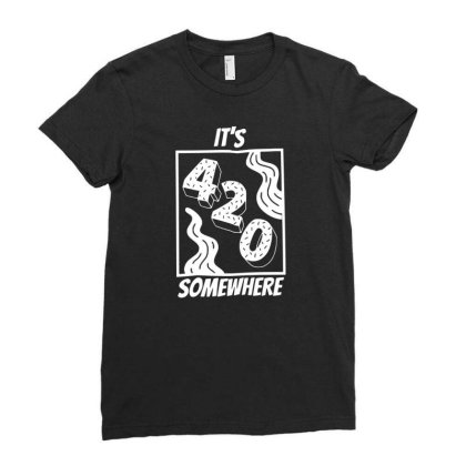 It's 420 Somewhere Funny Cannabis Adult T Shirt Ladies Fitted T-shirt Designed By G3ry