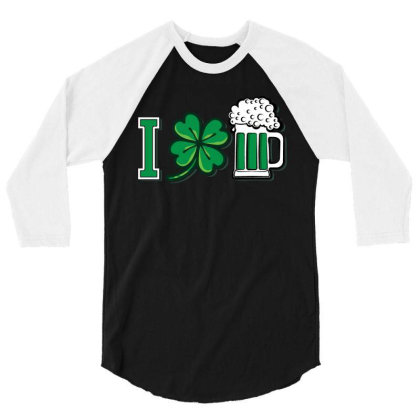 I Love Beer   Funny Patricks Day T Shirt 3/4 Sleeve Shirt Designed By Gnuh79