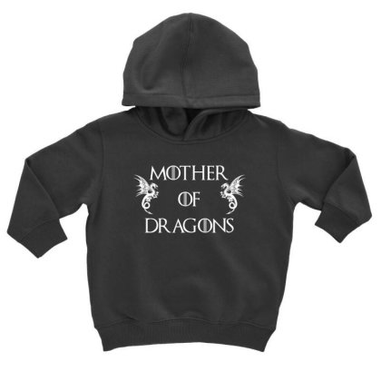Mother Of Dragons T Shirt Toddler Hoodie Designed By Gnuh79