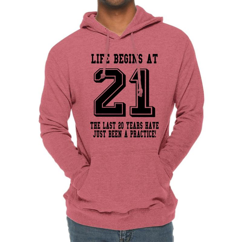 21st Birthday Life Begins At 21 Lightweight Hoodie | Artistshot