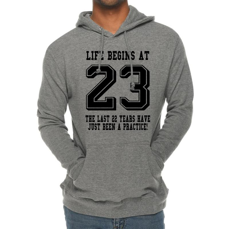 23rd Birthday Life Begins At 23 Lightweight Hoodie | Artistshot