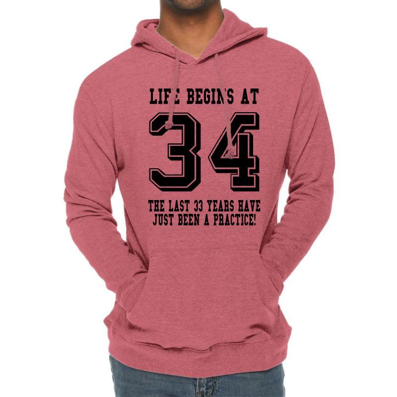34th Birthday Life Begins At 34 Lightweight Hoodie   Artistshot