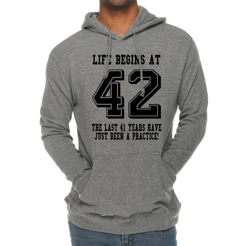 42nd Birthday Life Begins At 42 Lightweight Hoodie | Artistshot