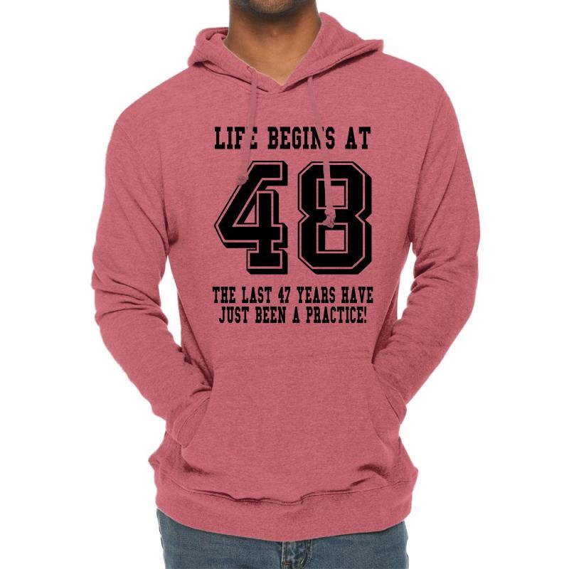 48th Birthday Life Begins At 48 Lightweight Hoodie | Artistshot