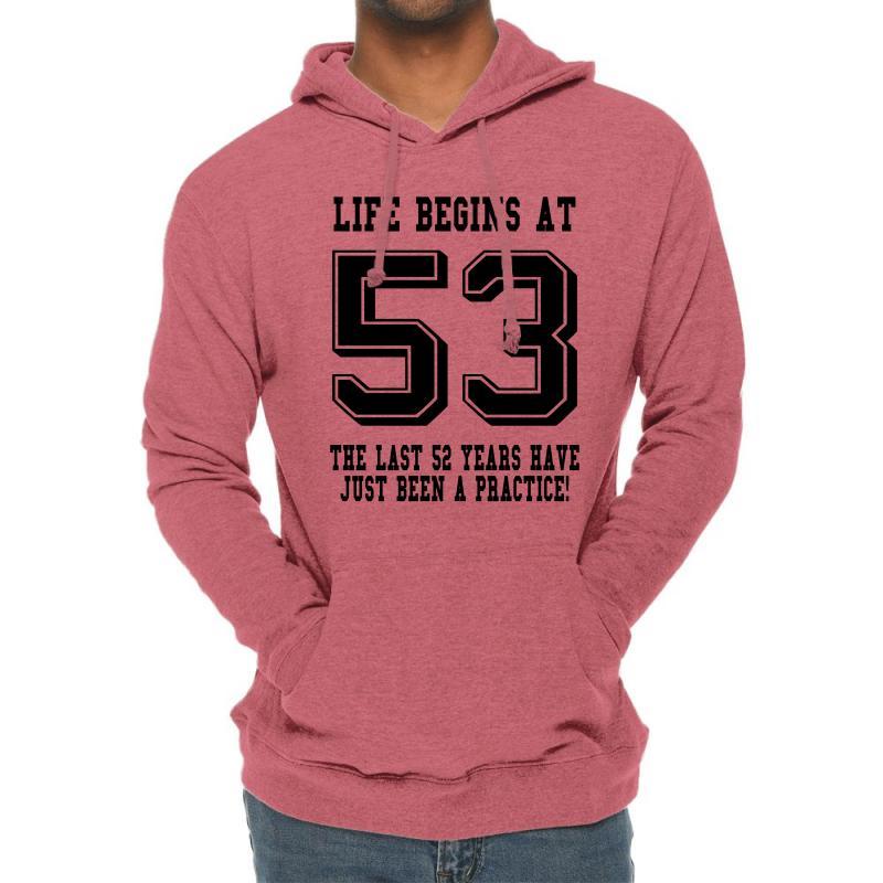 53rd Birthday Life Begins At 53 Lightweight Hoodie | Artistshot
