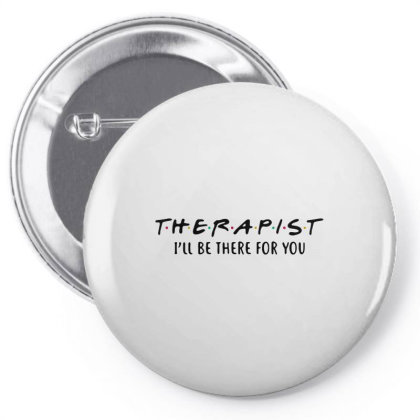 Therapist I'll Be There For You Friends Pin-back Button Designed By Gomarket Tees