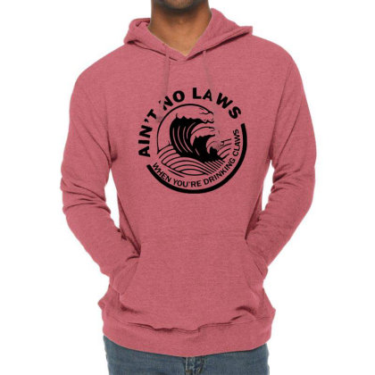 Ain't No Laws When Your Drinking' Claws Lightweight Hoodie Designed By Feelgood Tees