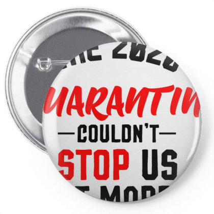 The 2020 Quarantine Couldn't Stop Us Just Married Pin-back Button Designed By Cloudystars