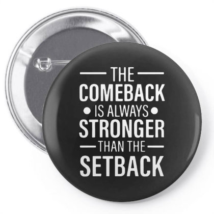 The Comeback Is Always Stronger Than The Setback Pin-back Button Designed By Gomarket Tees