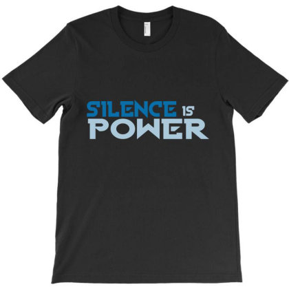 Silence Is Power T-shirt Designed By Cloudystars