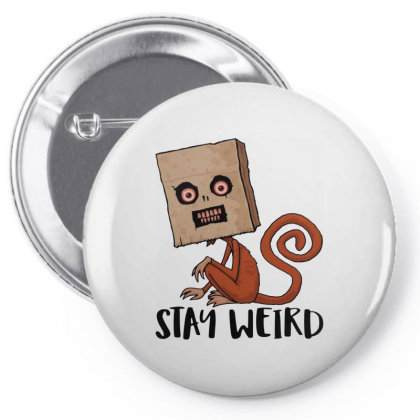 Stay Weird Sack Monkey Pin-back Button Designed By Gomarket Tees