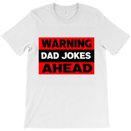 Warning Dad Jokes Ahead T-shirt Designed By Cloudystars