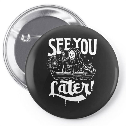 See You Later Pin-back Button Designed By Gomarket Tees