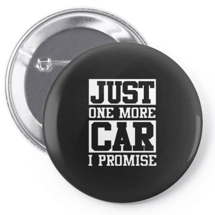 Just One More Car I Promise Pin-back Button Designed By Designtees