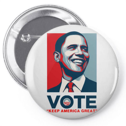 Obama Vote For Keep America Great Pin-back Button Designed By Gomarket Tees