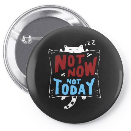 Not Today Pin-back Button Designed By Gomarket Tees