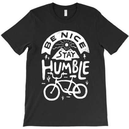 Be Nice Stay Humble T-shirt Designed By Gomarket Tees