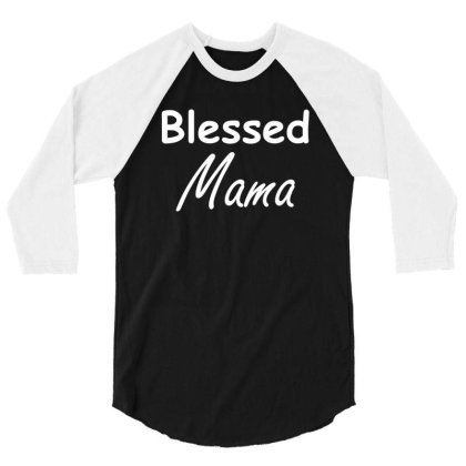 Blessed Mama Shirt  Funny Mother Day T Shirt 3/4 Sleeve Shirt Designed By Gnuh79