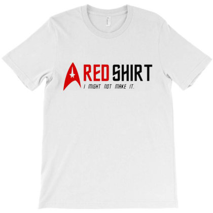 Red Shirt Might Not Make It T-shirt Designed By Cooldesignz