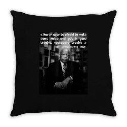 congressman john lewis never ever be afraid 1940-2020 Throw Pillow | Artistshot
