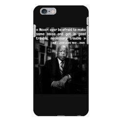 congressman john lewis never ever be afraid 1940-2020 iPhone 6 Plus/6s Plus Case | Artistshot
