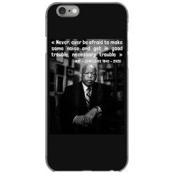 congressman john lewis never ever be afraid 1940-2020 iPhone 6/6s Case | Artistshot