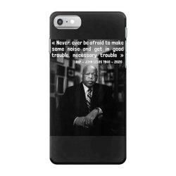 congressman john lewis never ever be afraid 1940-2020 iPhone 7 Case | Artistshot