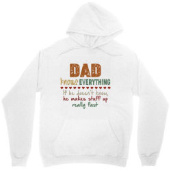 dad knows everything if he doesn't know he makes stuff up really  fast Unisex Hoodie   Artistshot