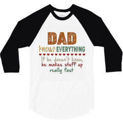 dad knows everything if he doesn't know he makes stuff up really  fast 3/4 Sleeve Shirt   Artistshot
