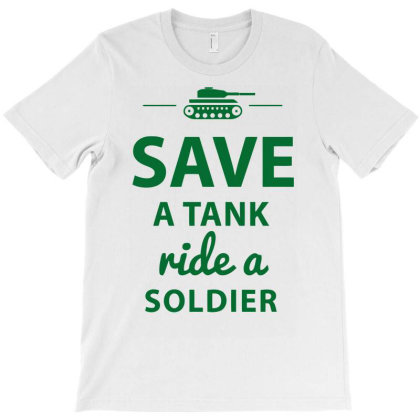 Save A Tank Ride A Soldier Funny T-shirt Designed By Rusmashirt