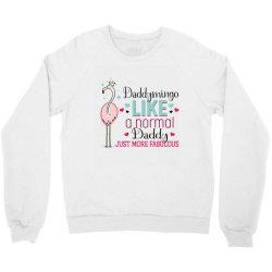 daddymingo like a normal daddy only more fabulous Crewneck Sweatshirt   Artistshot