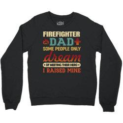 firefighter dad t shirt firemen proud dad father's day  some people on Crewneck Sweatshirt | Artistshot