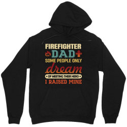 firefighter dad t shirt firemen proud dad father's day  some people on Unisex Hoodie | Artistshot