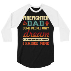 firefighter dad t shirt firemen proud dad father's day  some people on 3/4 Sleeve Shirt | Artistshot