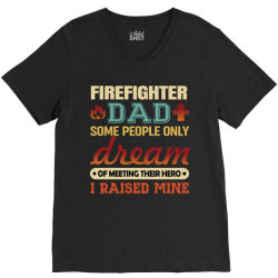 firefighter dad t shirt firemen proud dad father's day  some people on V-Neck Tee | Artistshot