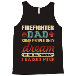 firefighter dad t shirt firemen proud dad father's day  some people on Tank Top | Artistshot