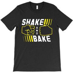 shake and bake T-Shirt | Artistshot