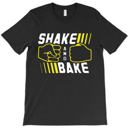Shake And Bake T-shirt Designed By Cooldesignz