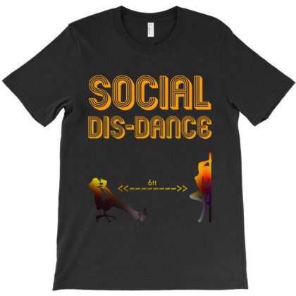 Social Dis Dance T-shirt Designed By Cooldesignz