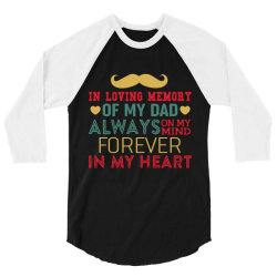 in loving memory of my dad always on my mind forever in my heart 3/4 Sleeve Shirt | Artistshot
