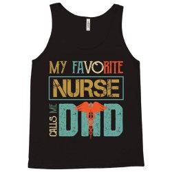 my favorite nurse calls me dad retro vintage dad's nurse Tank Top | Artistshot