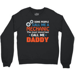 some people call me a mechanic daddy father's day gift Crewneck Sweatshirt | Artistshot