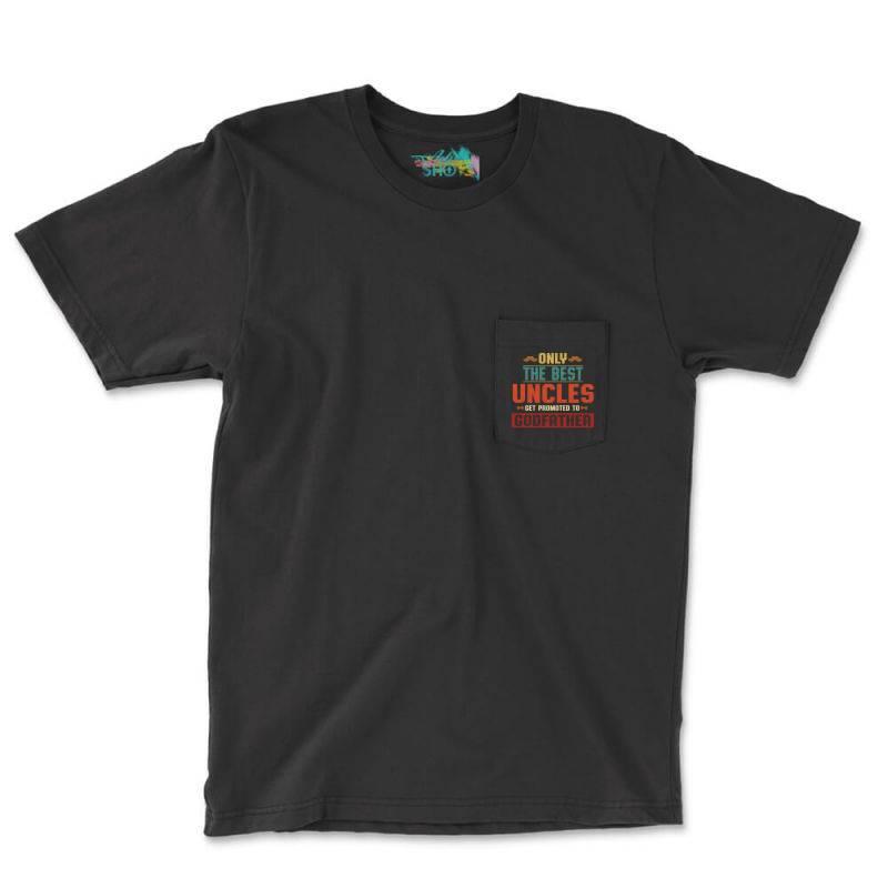 Only Best Uncles Get Promoted To Godfather Retro Vintage Pocket T-shirt | Artistshot